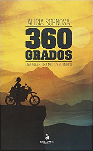 """Libro de la vuelta al mundo en moto """"360 grados"""" de Alicia Sornosa"""