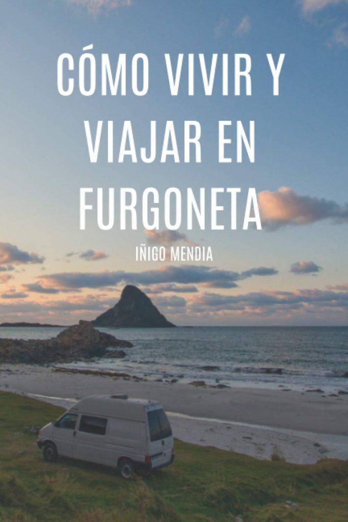 """Portada del libro """"Cómo vivir y viajar en furgoneta"""" de Iñigo Mendia."""